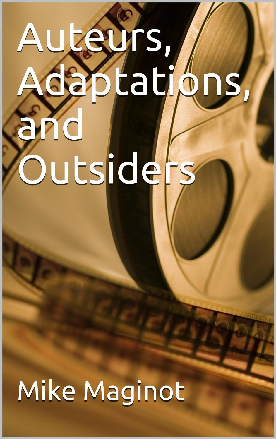 Auteurs, Adaptations, and Outsiders
